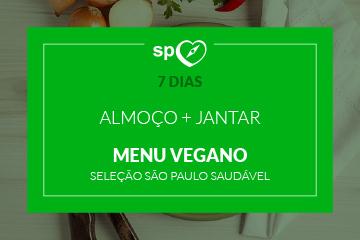 Menu Vegano - São Paulo Saudável - Almoço e Jantar - 7 dias