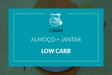 Low Carb - Almoço e Jantar - 7 dias