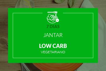 Vegetariano Low Carb - Jantar - 7 dias