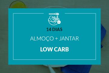 Low Carb - Almoço e Jantar - 14 dias