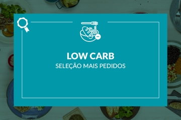 Mais Pedidos: Low Carb
